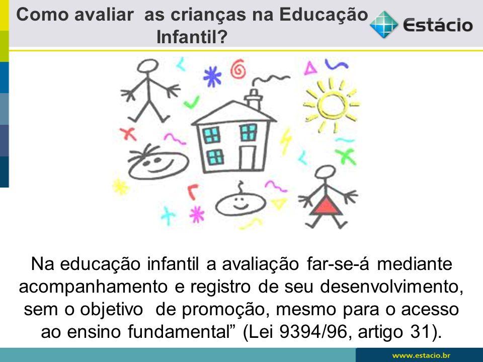 Como avaliar as crianças na Educação Infantil