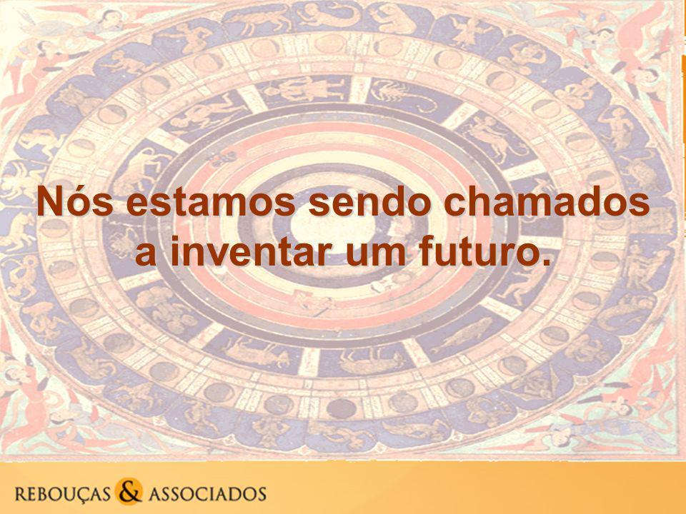 Nós estamos sendo chamados a inventar um futuro.