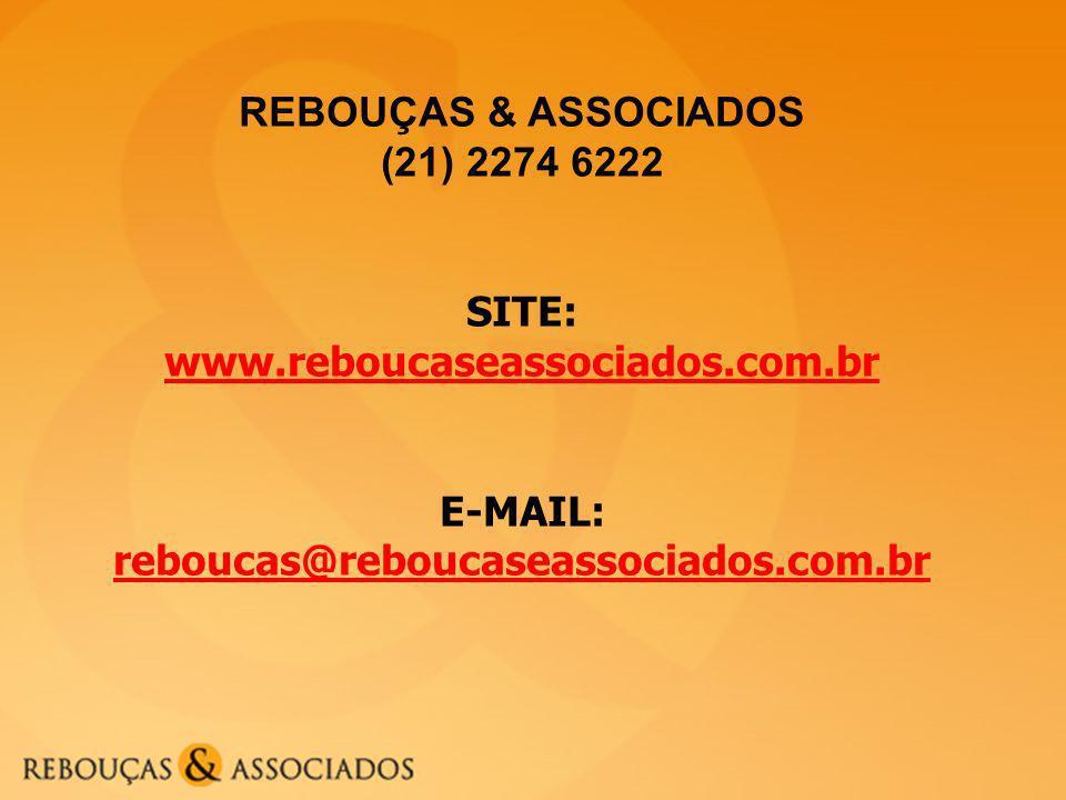 E-MAIL: reboucas@reboucaseassociados.com.br
