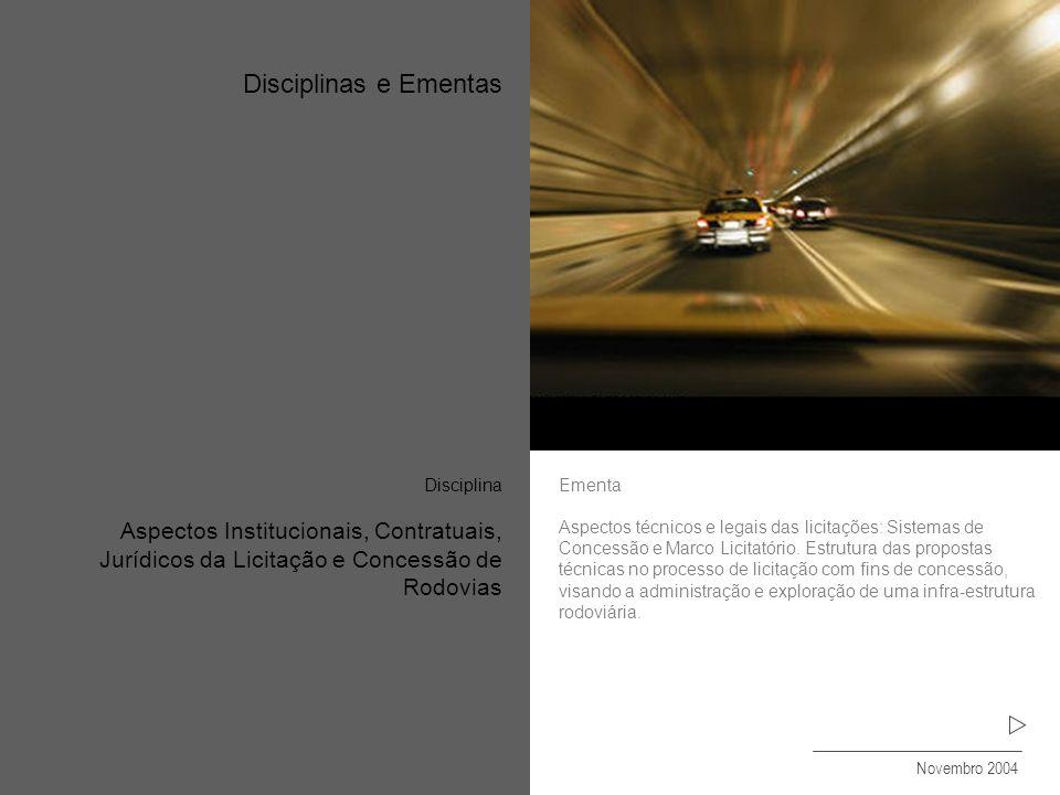 Disciplinas e Ementas Novembro 2004. Ementa.
