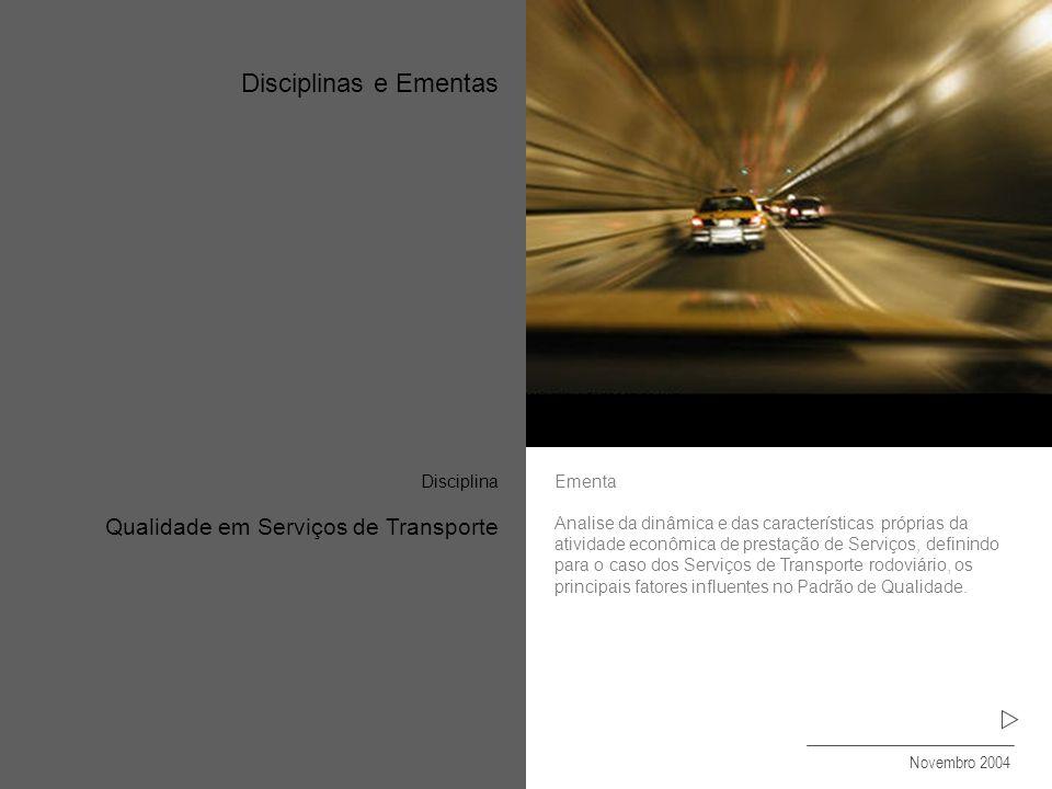 Disciplinas e Ementas Qualidade em Serviços de Transporte
