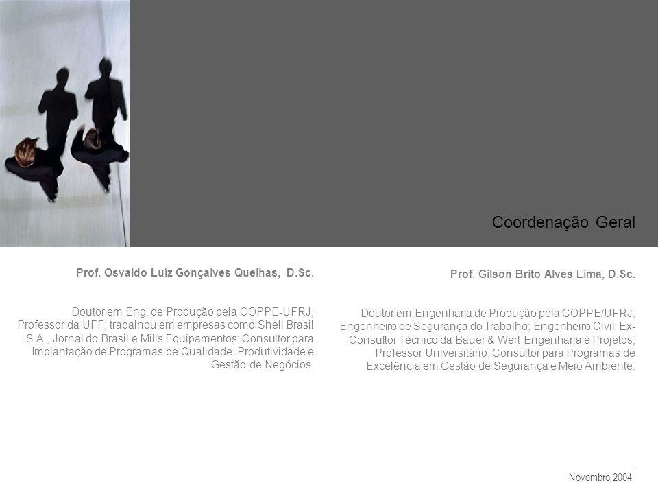 Coordenação Geral Prof. Osvaldo Luíz Gonçalves Quelhas, D.Sc.
