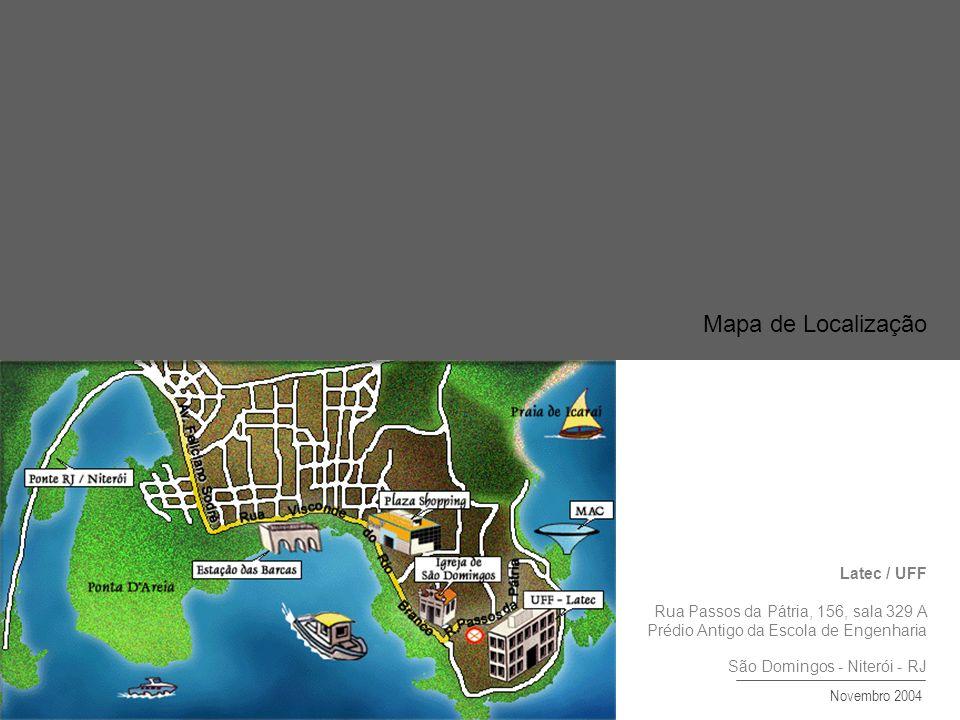 Mapa de Localização Latec / UFF Rua Passos da Pátria, 156, sala 329 A