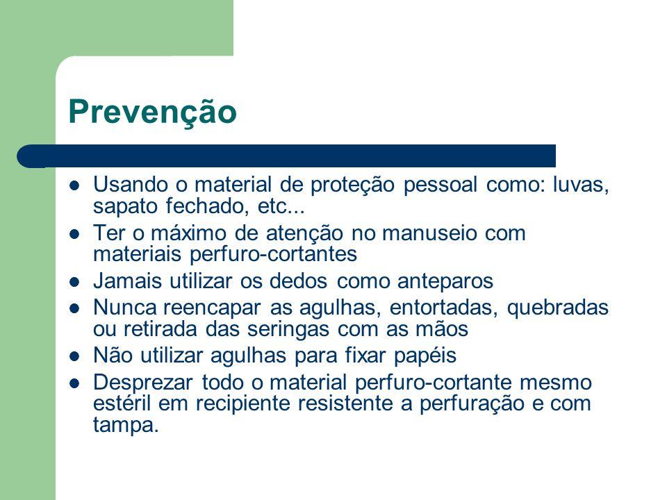 Prevenção Usando o material de proteção pessoal como: luvas, sapato fechado, etc...