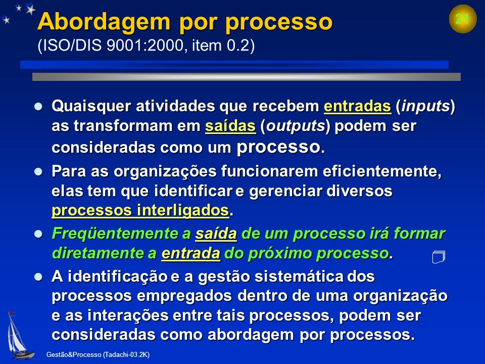Abordagem por processo (ISO/DIS 9001:2000, item 0.2)