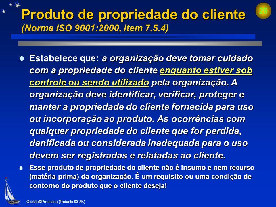 Produto de propriedade do cliente (Norma ISO 9001:2000, item 7.5.4)