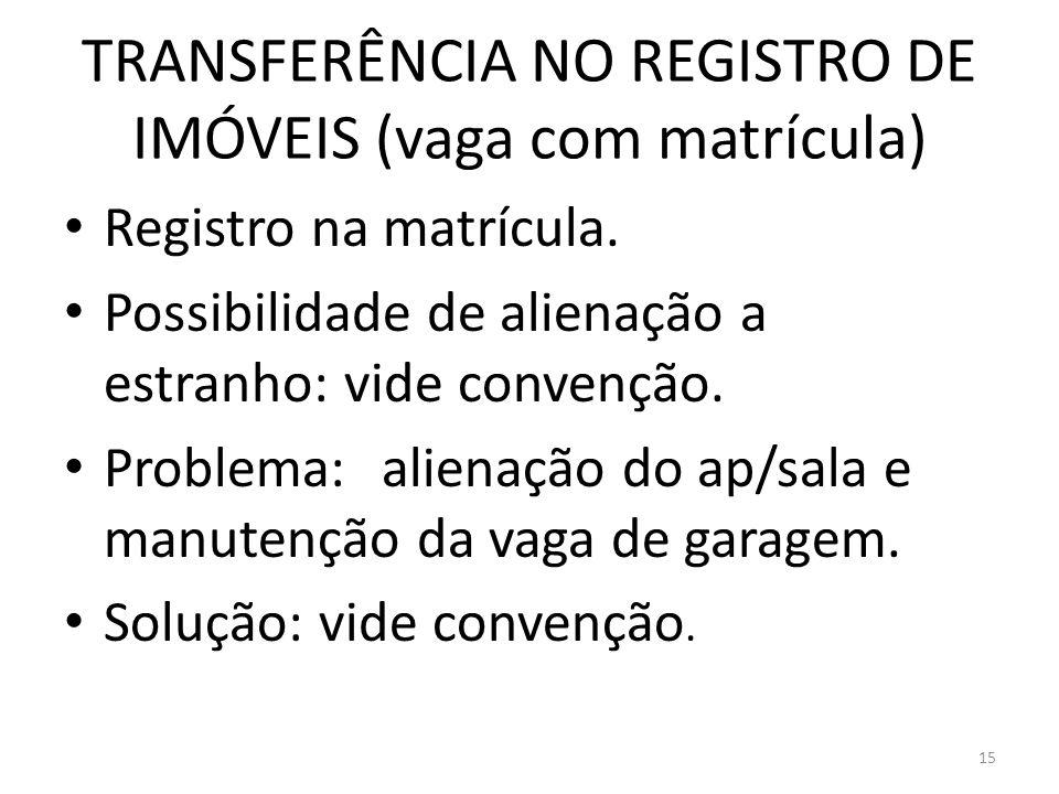 TRANSFERÊNCIA NO REGISTRO DE IMÓVEIS (vaga com matrícula)
