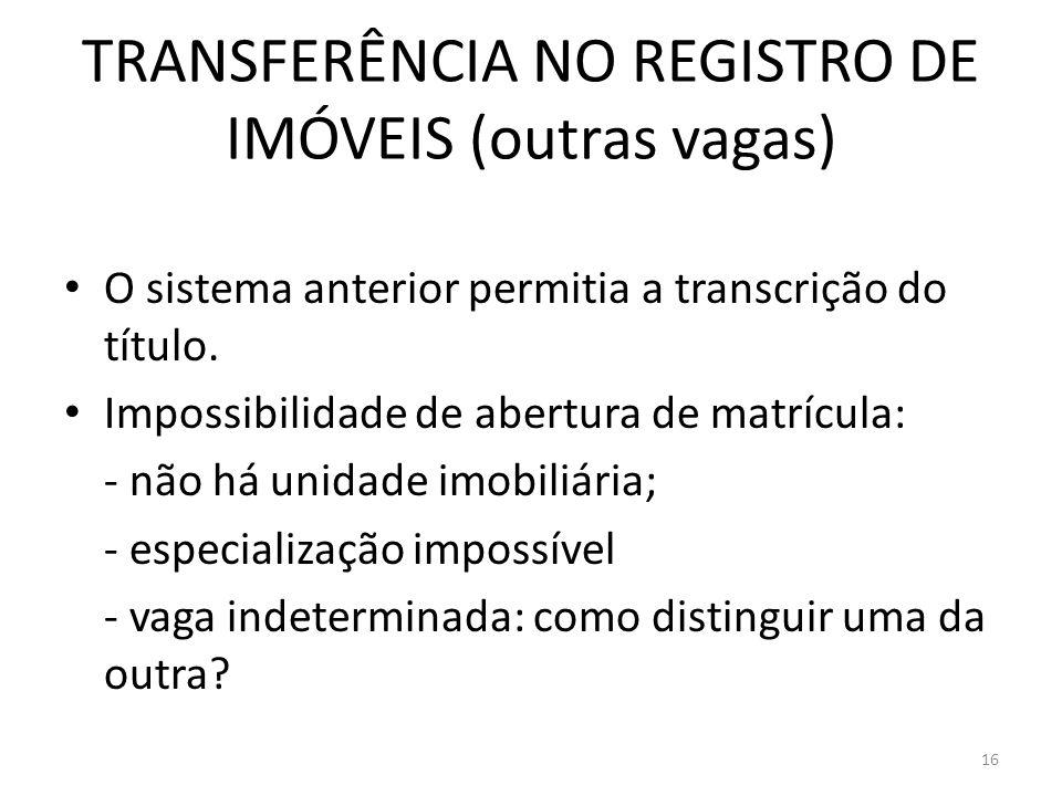 TRANSFERÊNCIA NO REGISTRO DE IMÓVEIS (outras vagas)
