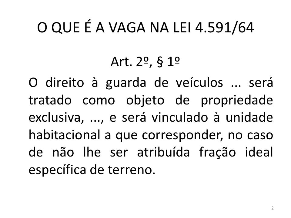 O QUE É A VAGA NA LEI 4.591/64 Art. 2º, § 1º