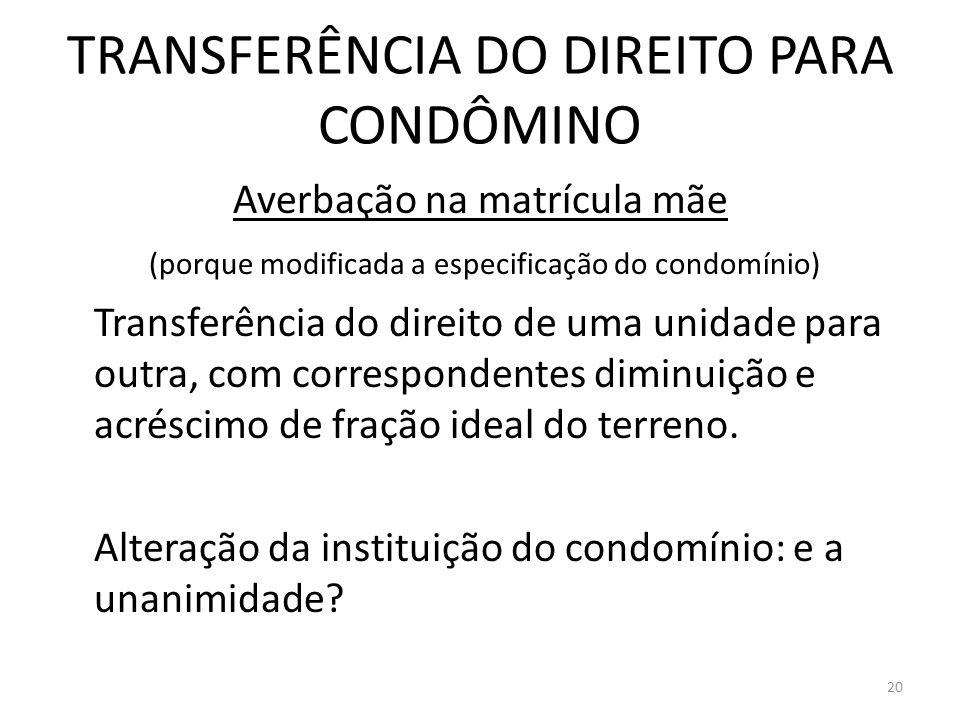 TRANSFERÊNCIA DO DIREITO PARA CONDÔMINO