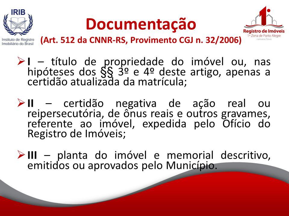 Documentação (Art. 512 da CNNR-RS, Provimento CGJ n. 32/2006)