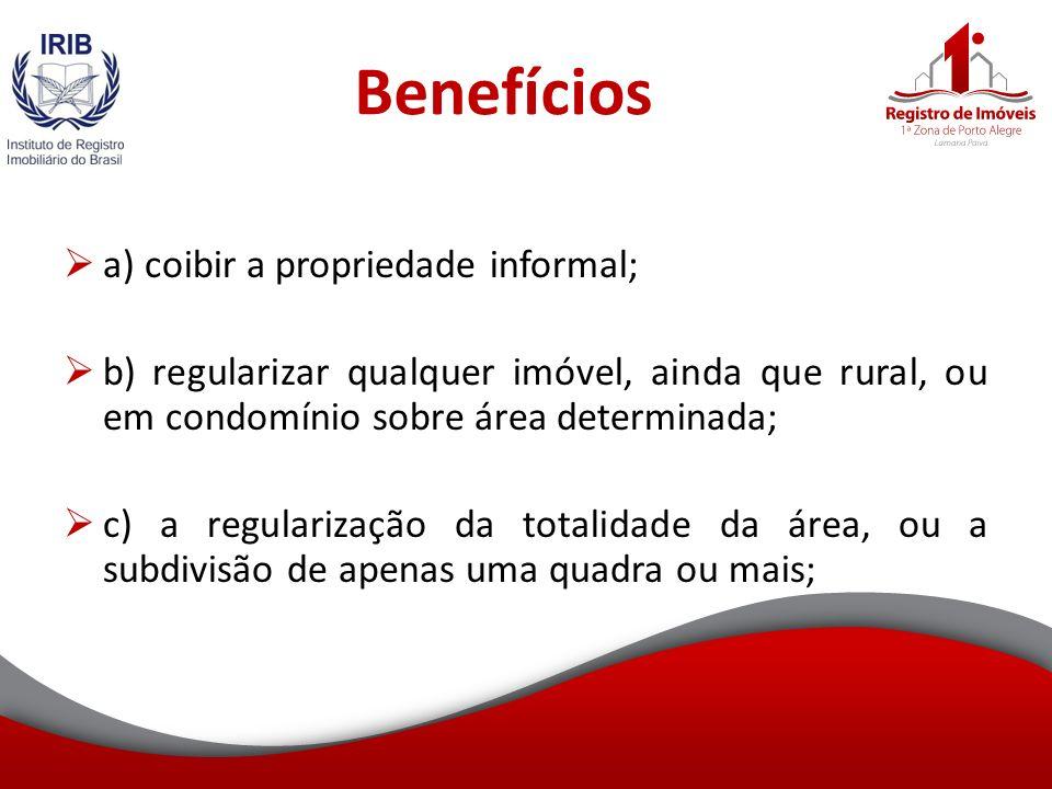 Benefícios a) coibir a propriedade informal;