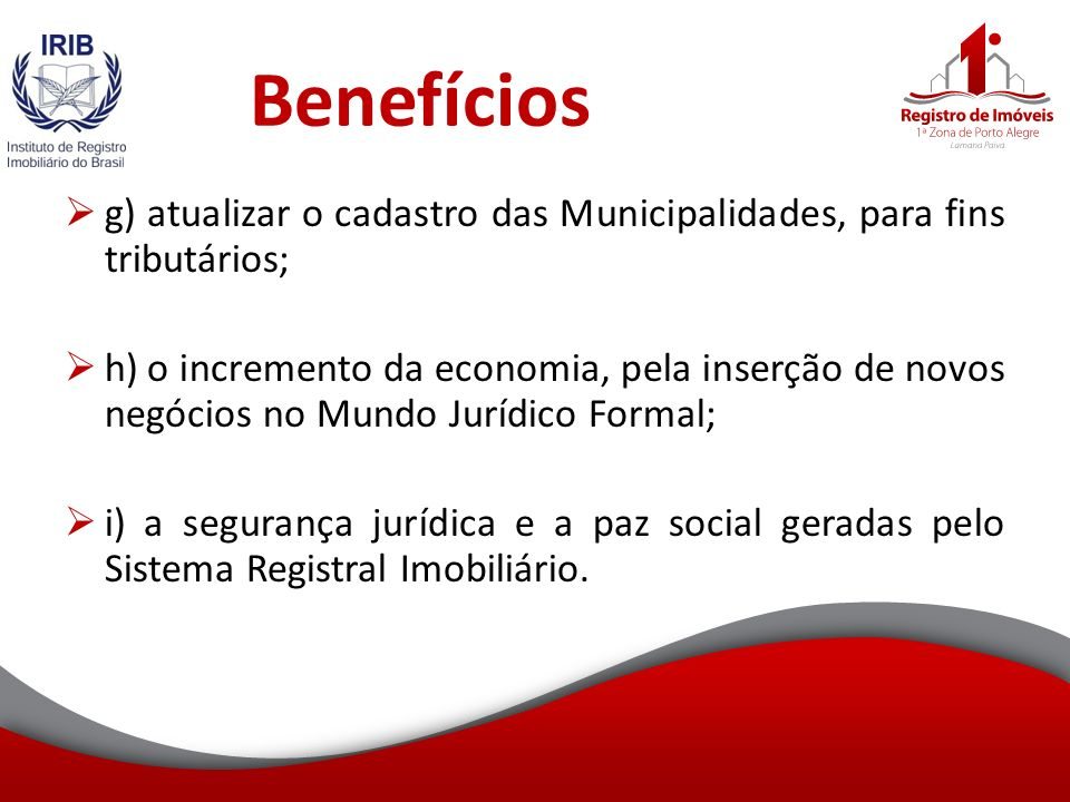 Benefícios g) atualizar o cadastro das Municipalidades, para fins tributários;