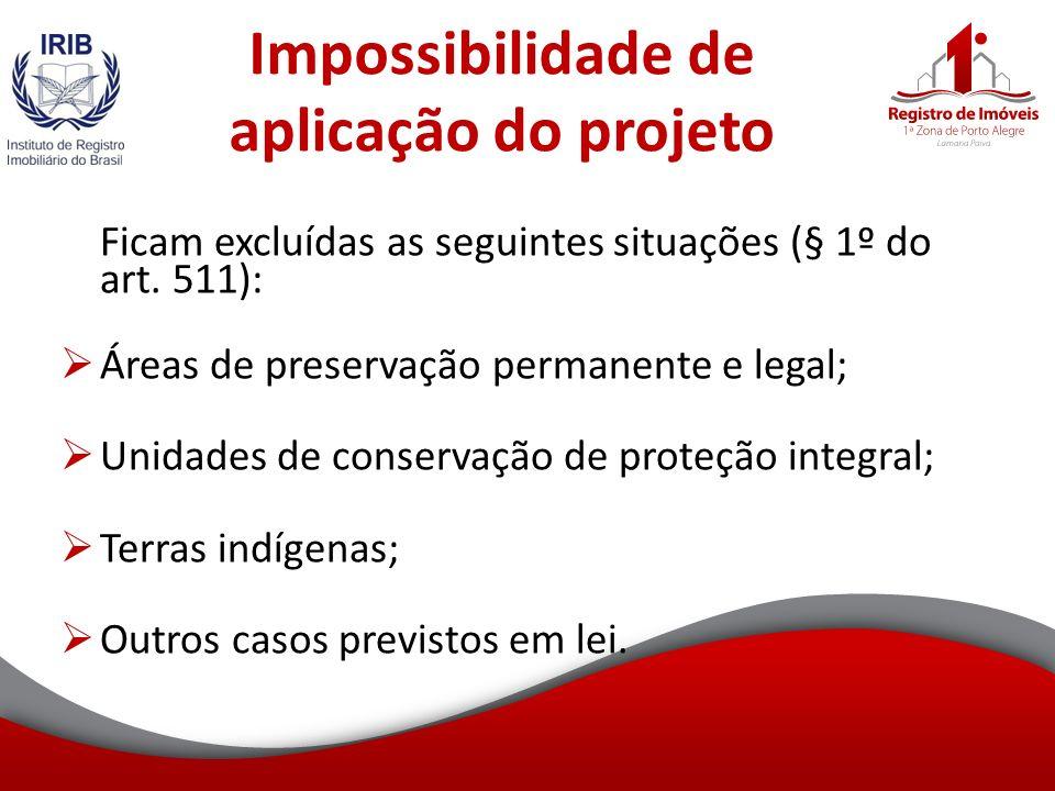 Impossibilidade de aplicação do projeto