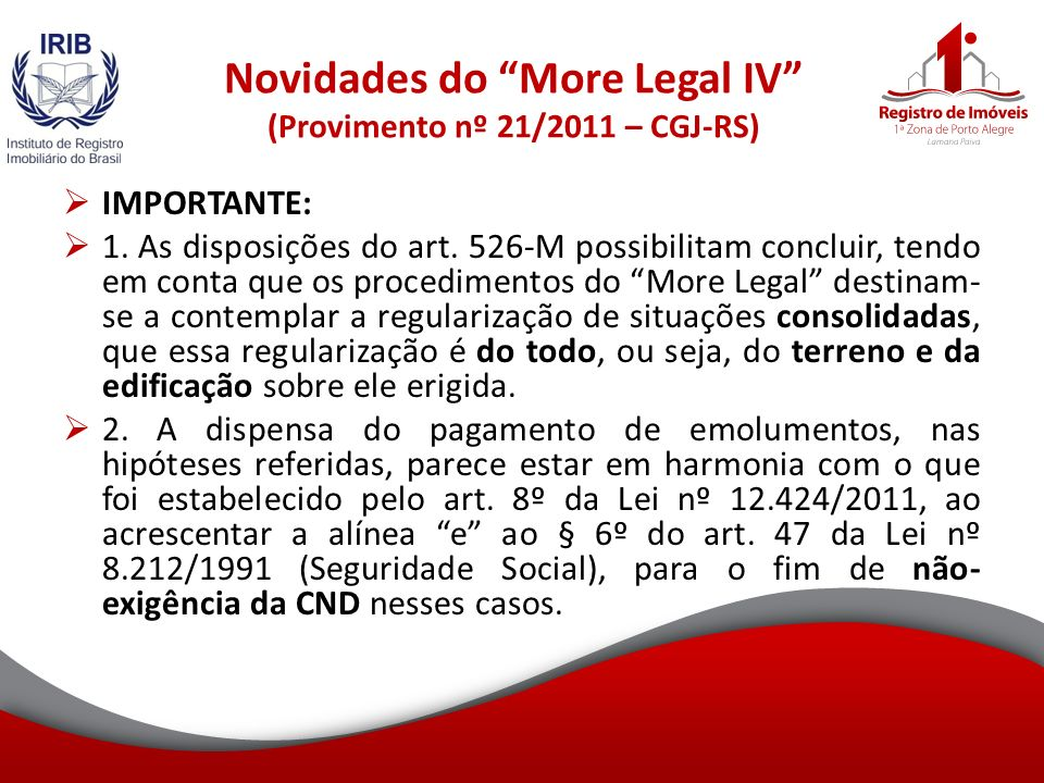 Novidades do More Legal IV (Provimento nº 21/2011 – CGJ-RS)