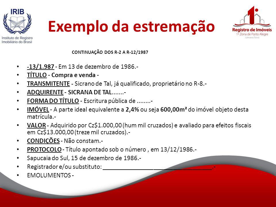 Exemplo da estremação -13/1.987 - Em 13 de dezembro de 1986.-