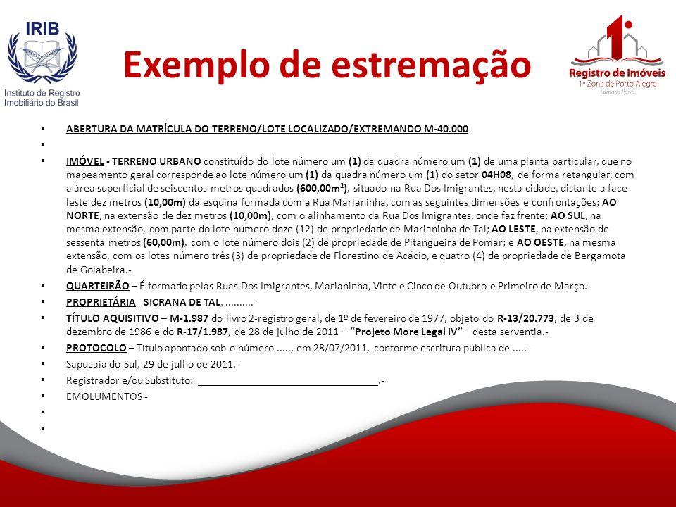 Exemplo de estremação ABERTURA DA MATRÍCULA DO TERRENO/LOTE LOCALIZADO/EXTREMANDO M-40.000.