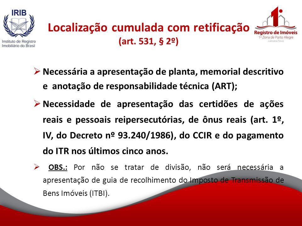 Localização cumulada com retificação (art. 531, § 2º)