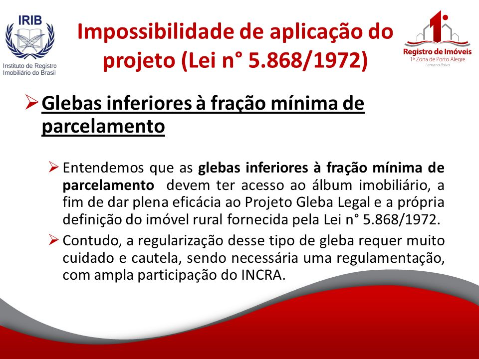 Impossibilidade de aplicação do projeto (Lei n° 5.868/1972)