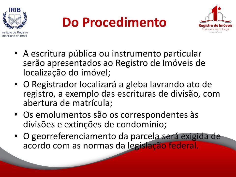 Do Procedimento A escritura pública ou instrumento particular serão apresentados ao Registro de Imóveis de localização do imóvel;