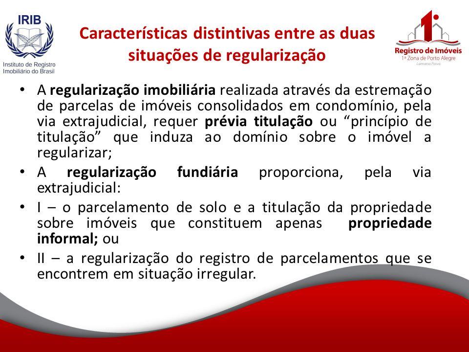 Características distintivas entre as duas situações de regularização