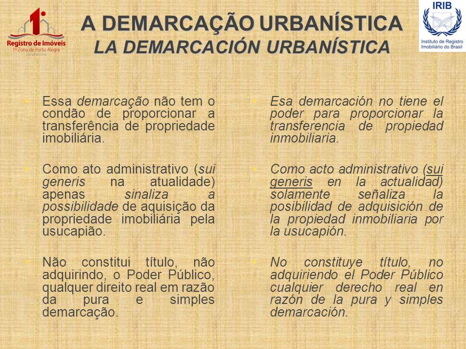 A DEMARCAÇÃO URBANÍSTICA LA DEMARCACIÓN URBANÍSTICA