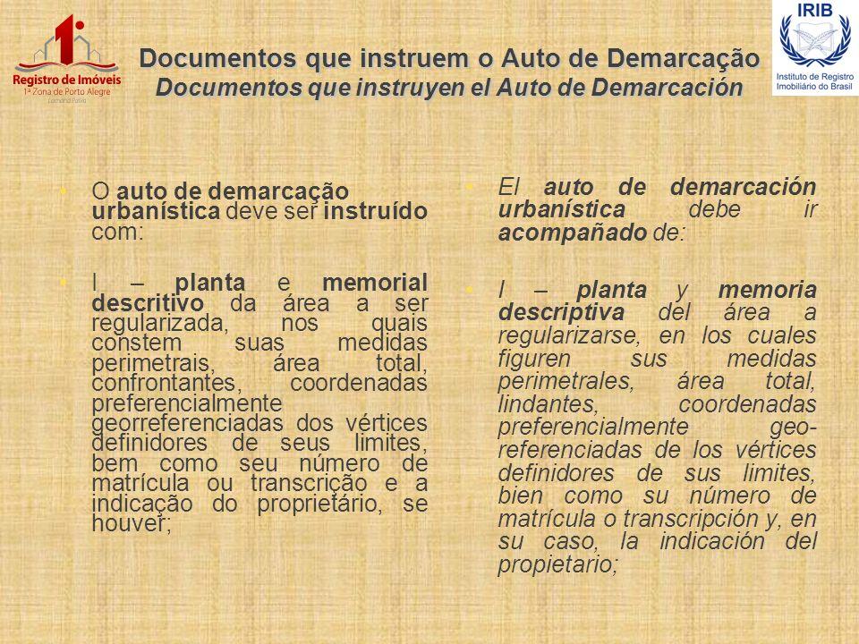 Documentos que instruem o Auto de Demarcação Documentos que instruyen el Auto de Demarcación