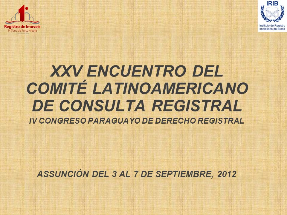 XXV ENCUENTRO DEL COMITÉ LATINOAMERICANO DE CONSULTA REGISTRAL
