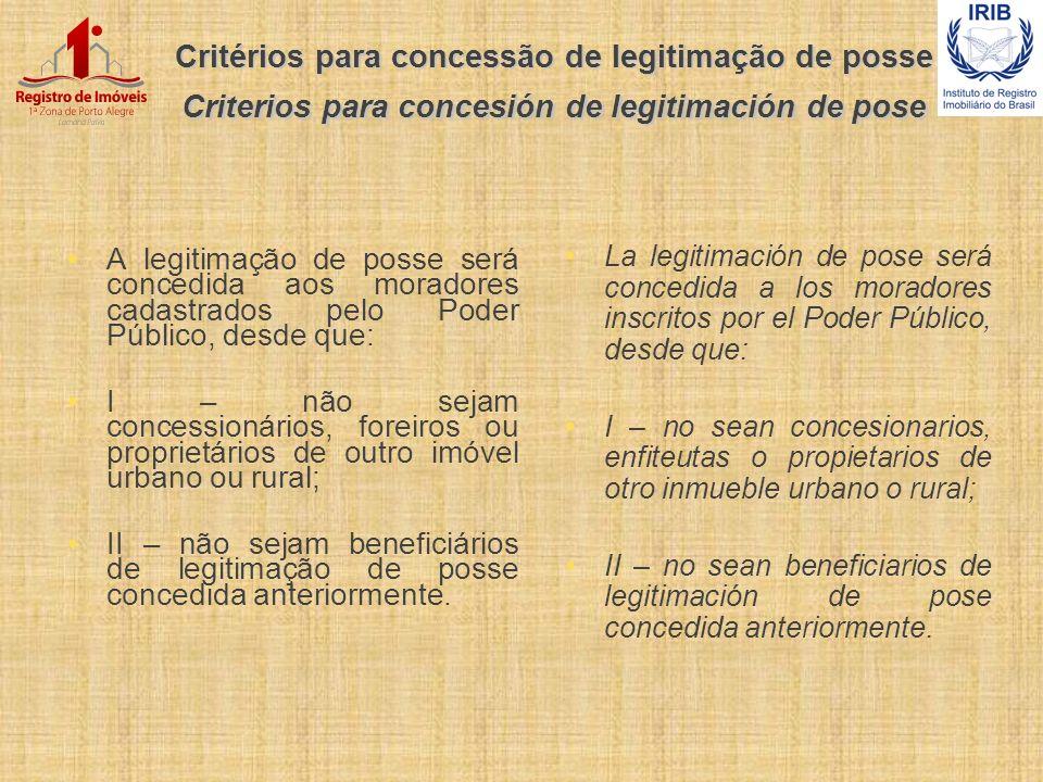 Critérios para concessão de legitimação de posse Criterios para concesión de legitimación de pose
