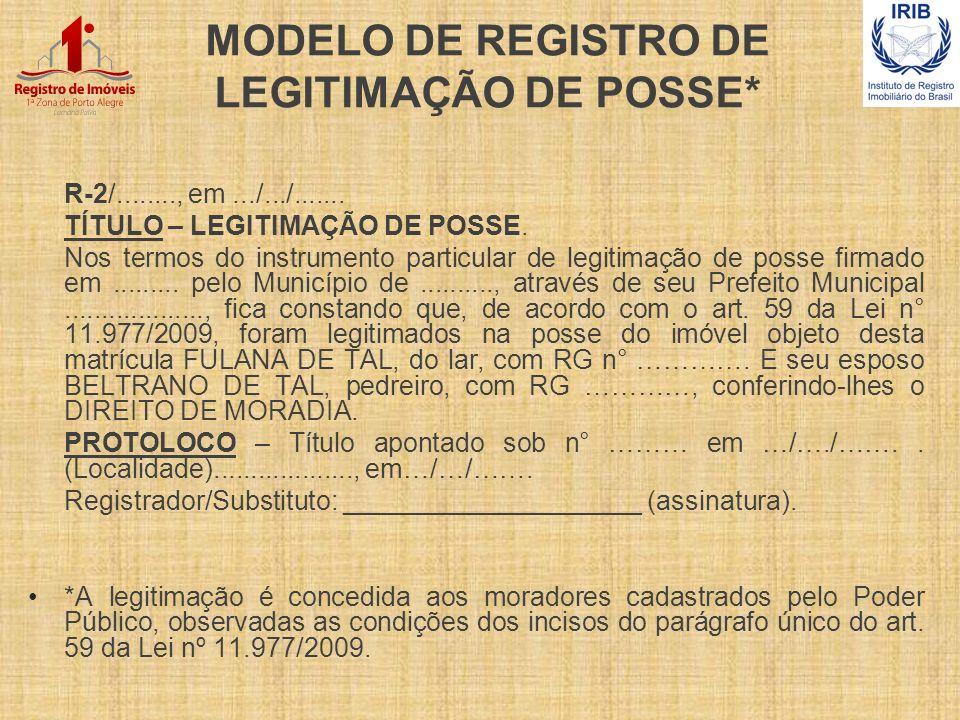 MODELO DE REGISTRO DE LEGITIMAÇÃO DE POSSE*
