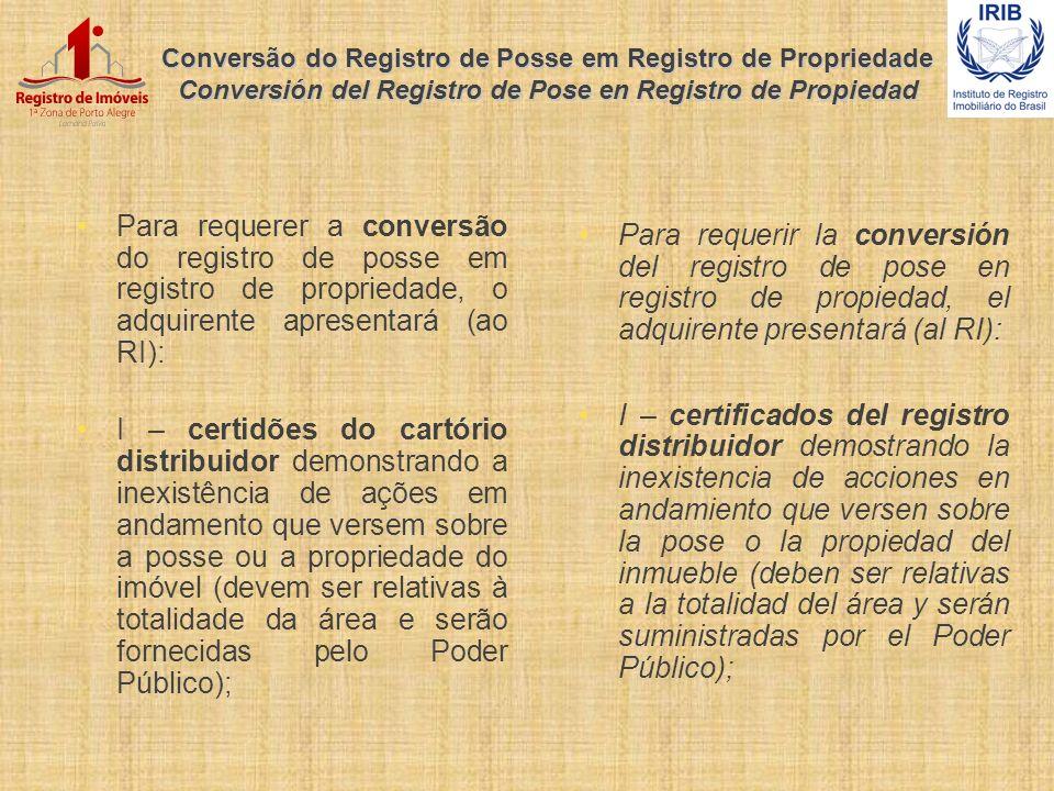 Conversão do Registro de Posse em Registro de Propriedade Conversión del Registro de Pose en Registro de Propiedad