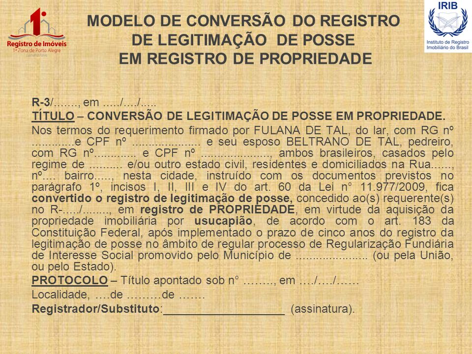 MODELO DE CONVERSÃO DO REGISTRO DE LEGITIMAÇÃO DE POSSE EM REGISTRO DE PROPRIEDADE