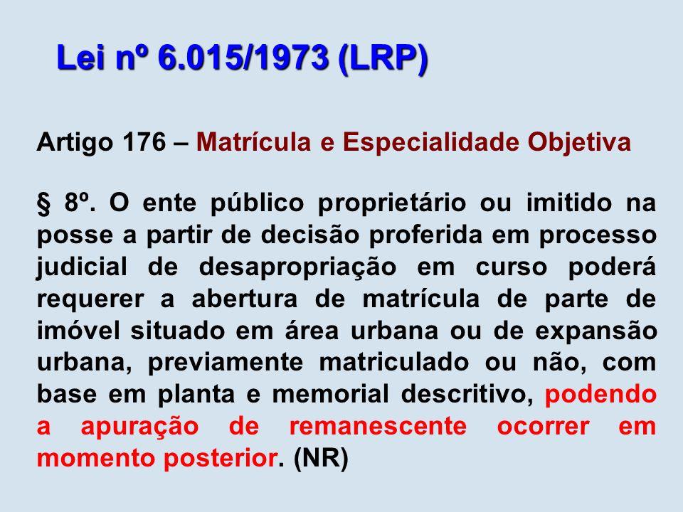 Lei nº 6.015/1973 (LRP) Artigo 176 – Matrícula e Especialidade Objetiva.