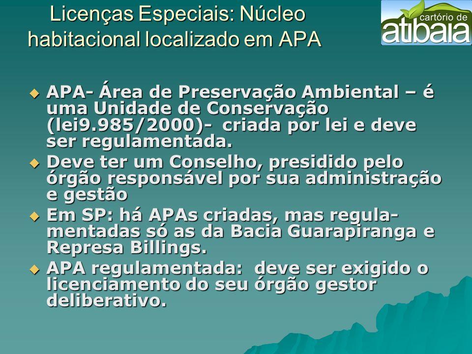 Licenças Especiais: Núcleo habitacional localizado em APA