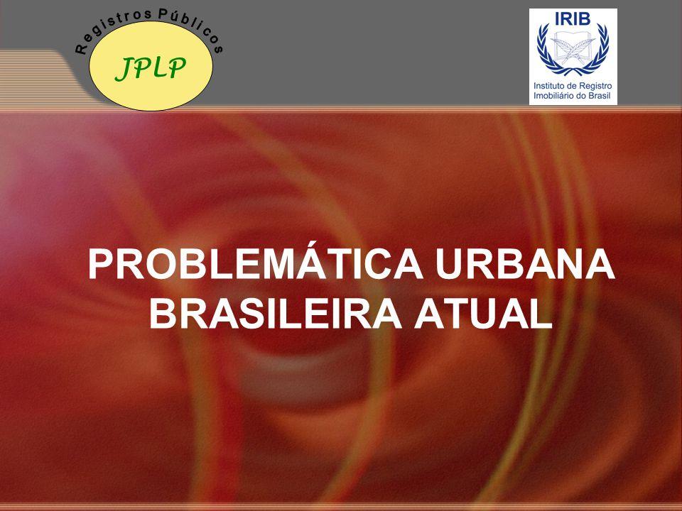 PROBLEMÁTICA URBANA BRASILEIRA ATUAL
