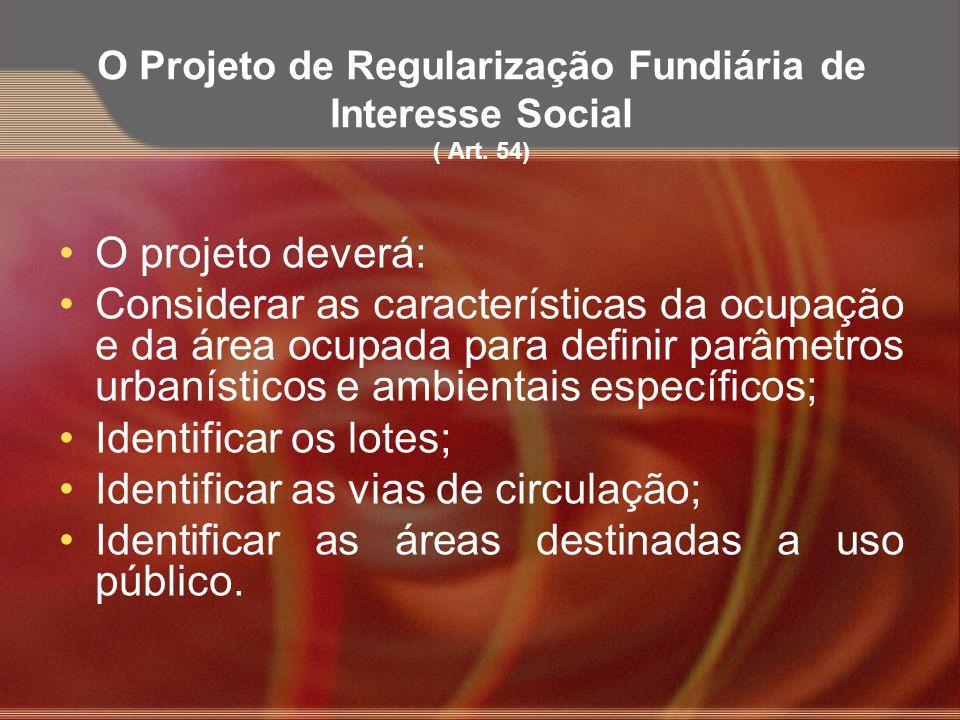 O Projeto de Regularização Fundiária de Interesse Social ( Art. 54)