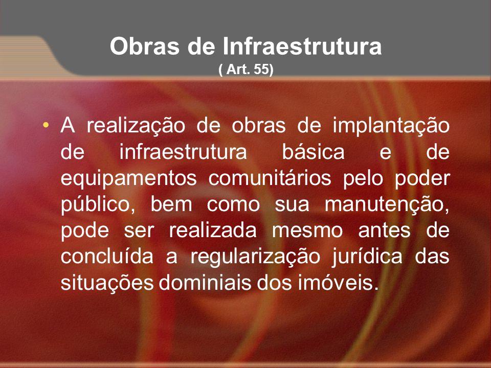 Obras de Infraestrutura ( Art. 55)