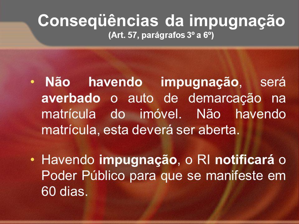 Conseqüências da impugnação (Art. 57, parágrafos 3º a 6º)