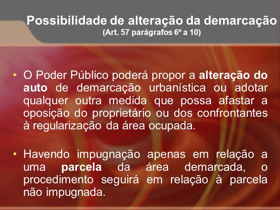 Possibilidade de alteração da demarcação (Art. 57 parágrafos 6º a 10)
