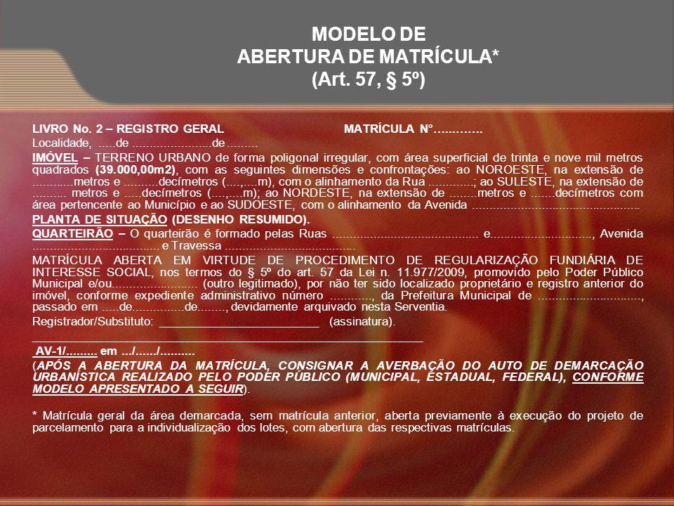 MODELO DE ABERTURA DE MATRÍCULA* (Art. 57, § 5º)