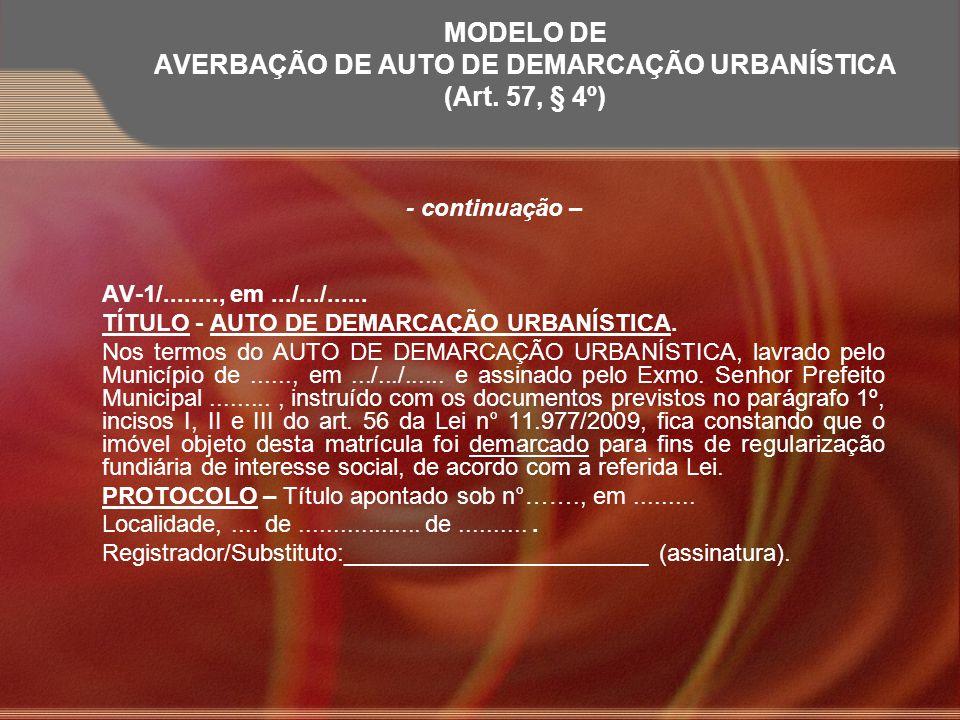 MODELO DE AVERBAÇÃO DE AUTO DE DEMARCAÇÃO URBANÍSTICA (Art. 57, § 4º)