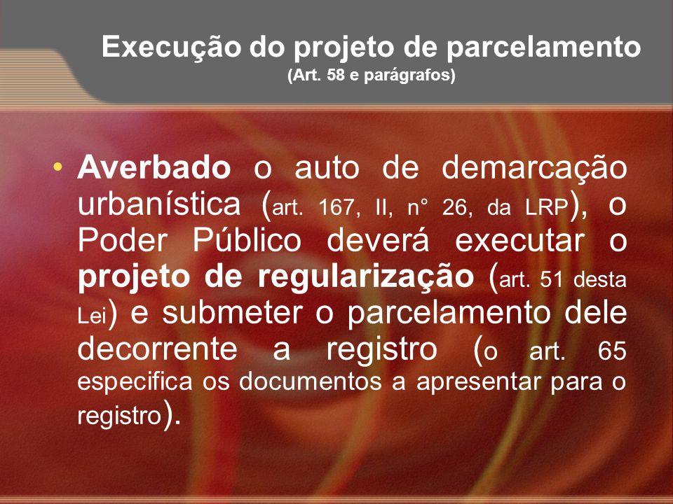 Execução do projeto de parcelamento (Art. 58 e parágrafos)