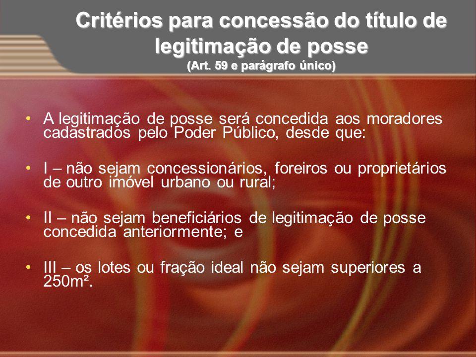 Critérios para concessão do título de legitimação de posse (Art