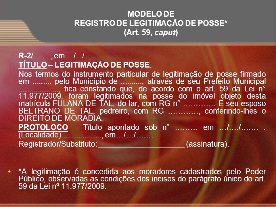 MODELO DE REGISTRO DE LEGITIMAÇÃO DE POSSE* (Art. 59, caput)