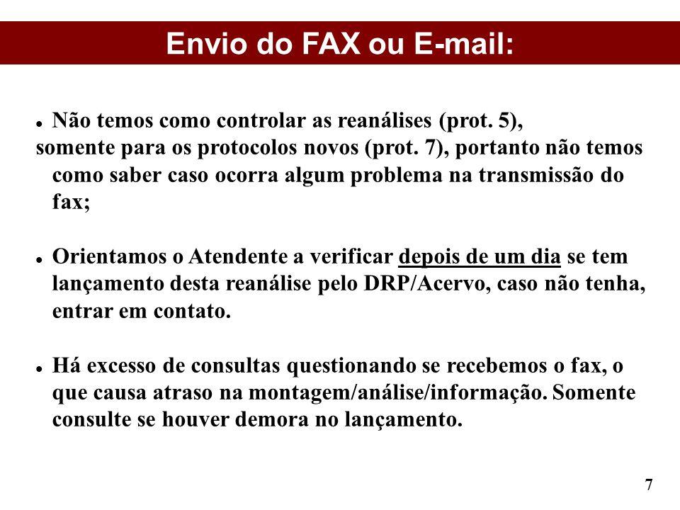 Envio do FAX ou E-mail: Não temos como controlar as reanálises (prot. 5),
