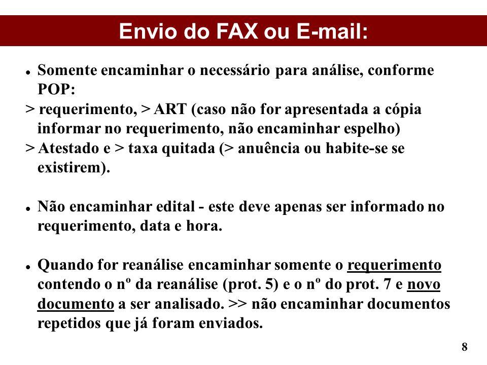 Envio do FAX ou E-mail: Somente encaminhar o necessário para análise, conforme POP: