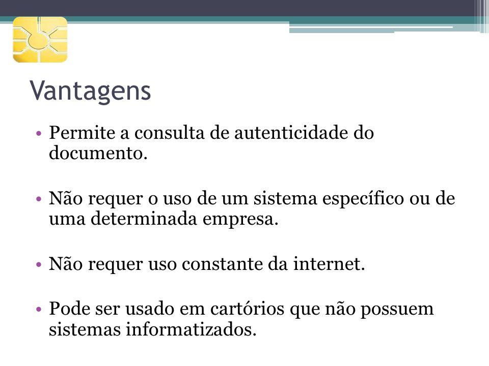 Vantagens Permite a consulta de autenticidade do documento.