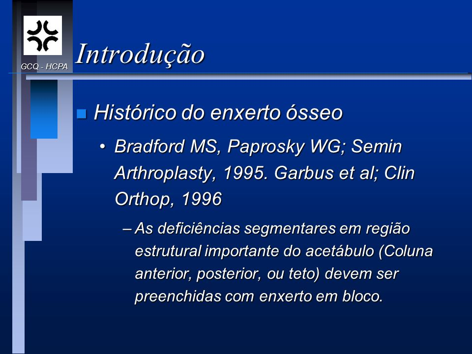Introdução Histórico do enxerto ósseo