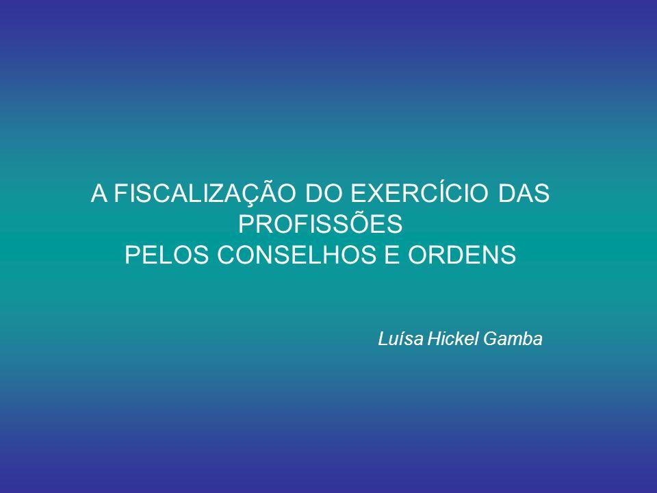 A FISCALIZAÇÃO DO EXERCÍCIO DAS PROFISSÕES PELOS CONSELHOS E ORDENS
