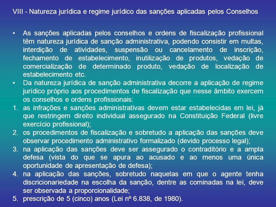 VIII - Natureza jurídica e regime jurídico das sanções aplicadas pelos Conselhos
